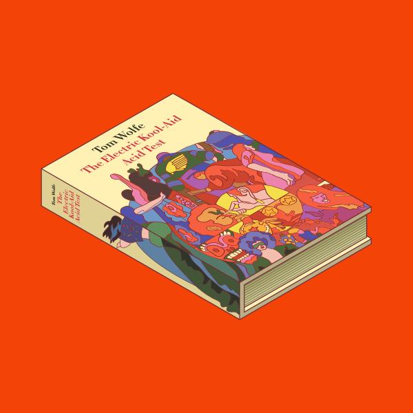 'The Electric Kool-Aid Acid Test' by Tom Wolfe